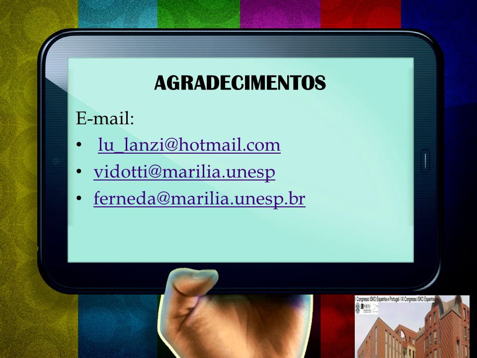 AGRADECIMENTOS E-mail: lu_lanzi@hotmail.com vidotti@marilia.unesp