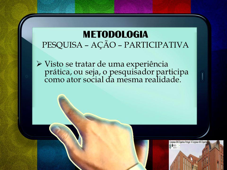 METODOLOGIA PESQUISA – AÇÃO – PARTICIPATIVA