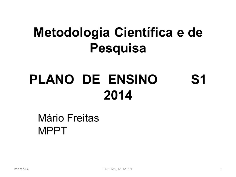 Metodologia Científica e de Pesquisa PLANO DE ENSINO S1 2014