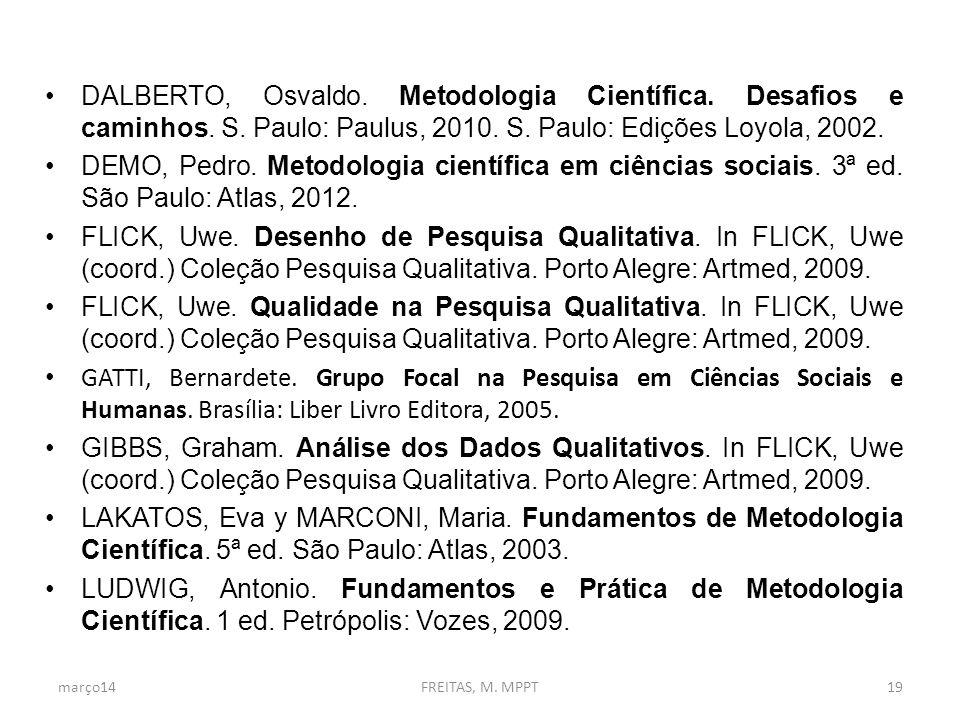 Dalberto, Osvaldo. Metodologia Científica. Desafios e caminhos. S