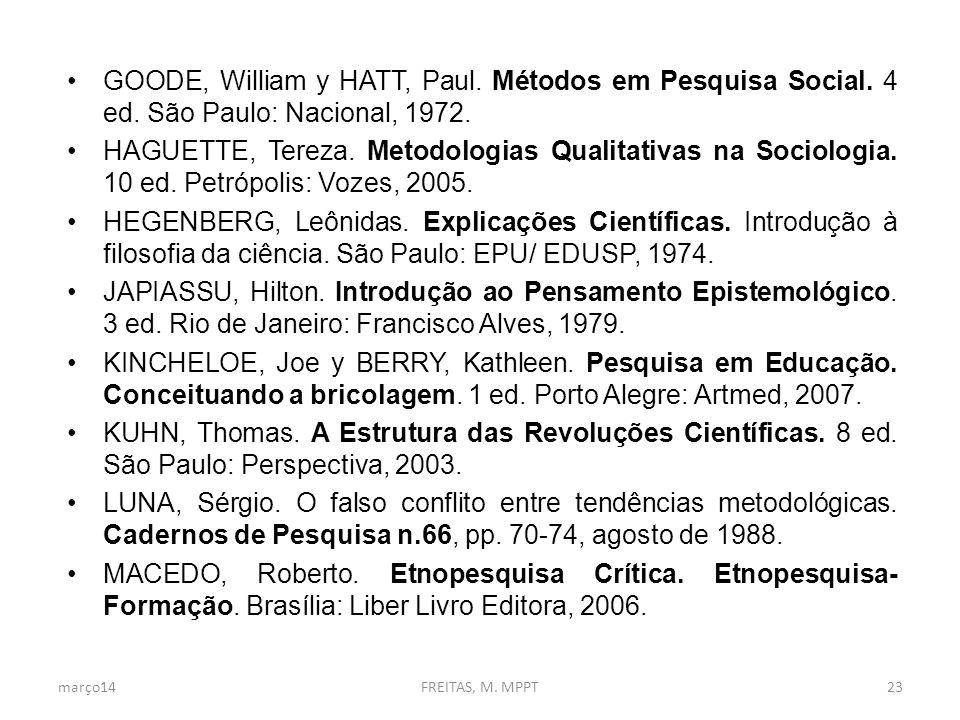GOODE, William y HATT, Paul. Métodos em Pesquisa Social. 4 ed