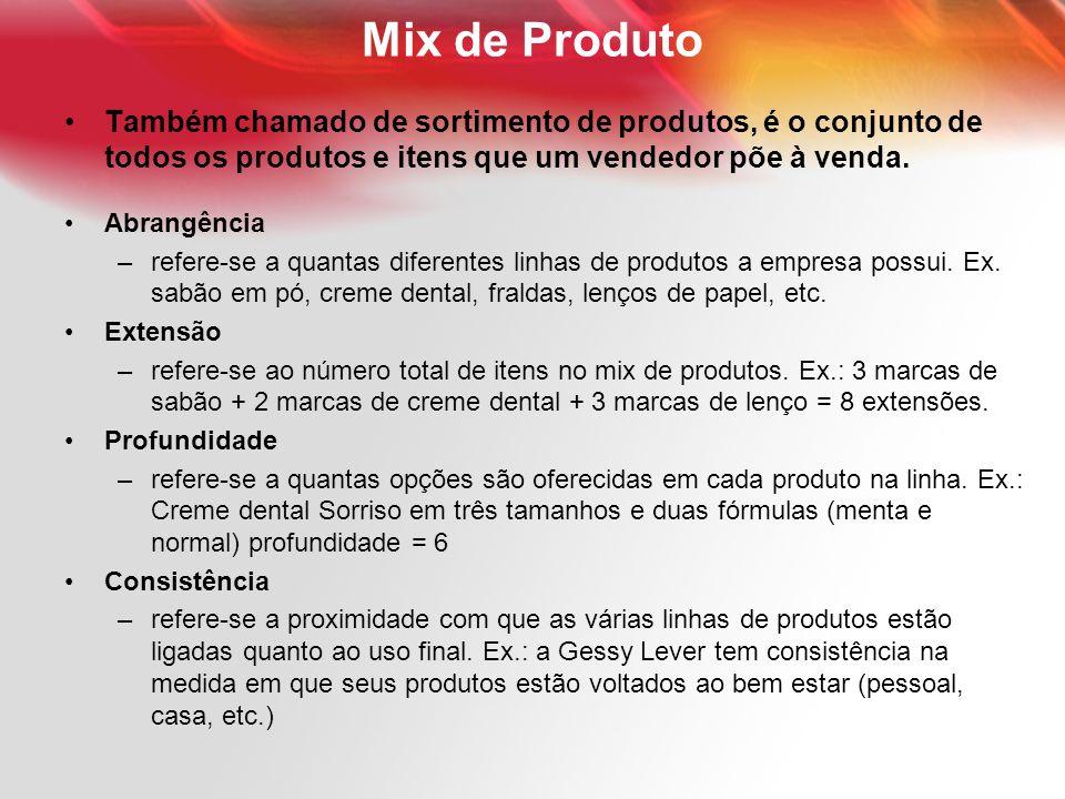 Mix de Produto Também chamado de sortimento de produtos, é o conjunto de todos os produtos e itens que um vendedor põe à venda.
