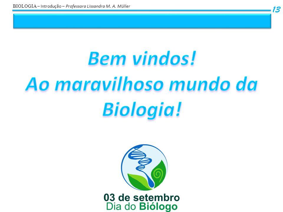 Ao maravilhoso mundo da Biologia!