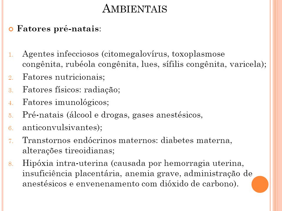 Ambientais Fatores pré-natais: