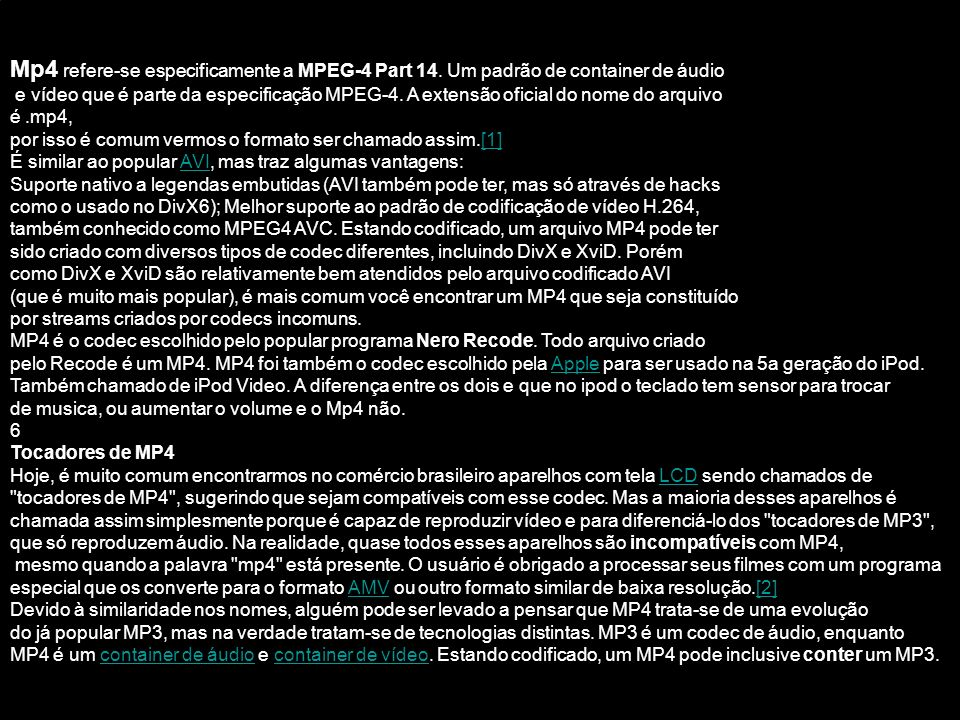 Mp4 refere-se especificamente a MPEG-4 Part 14