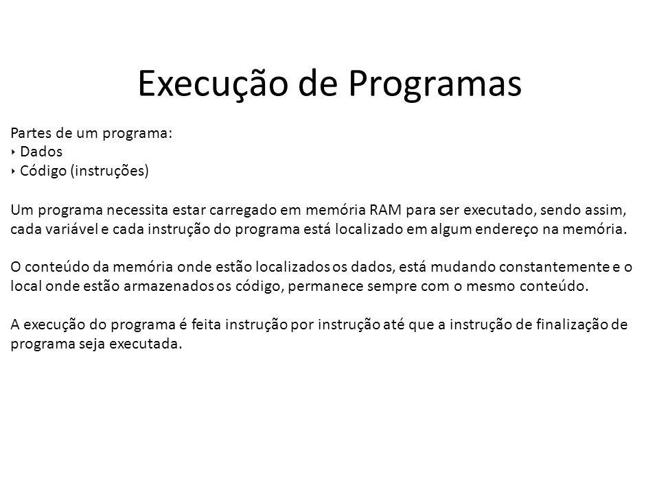 Execução de Programas Partes de um programa: ‣ Dados