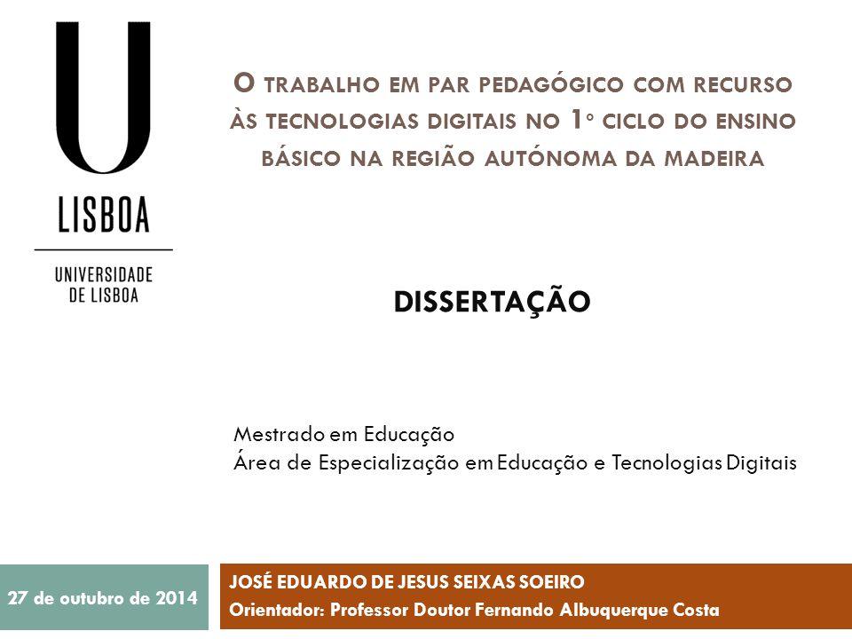 4/8/2017 O trabalho em par pedagógico com recurso às tecnologias digitais no 1º ciclo do ensino básico na região autónoma da madeira.