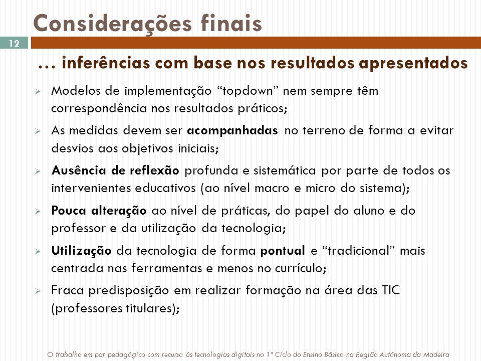 Considerações finais 4/8/2017. … inferências com base nos resultados apresentados.