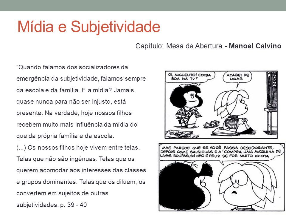 Mídia e Subjetividade Capítulo: Mesa de Abertura - Manoel Calvino