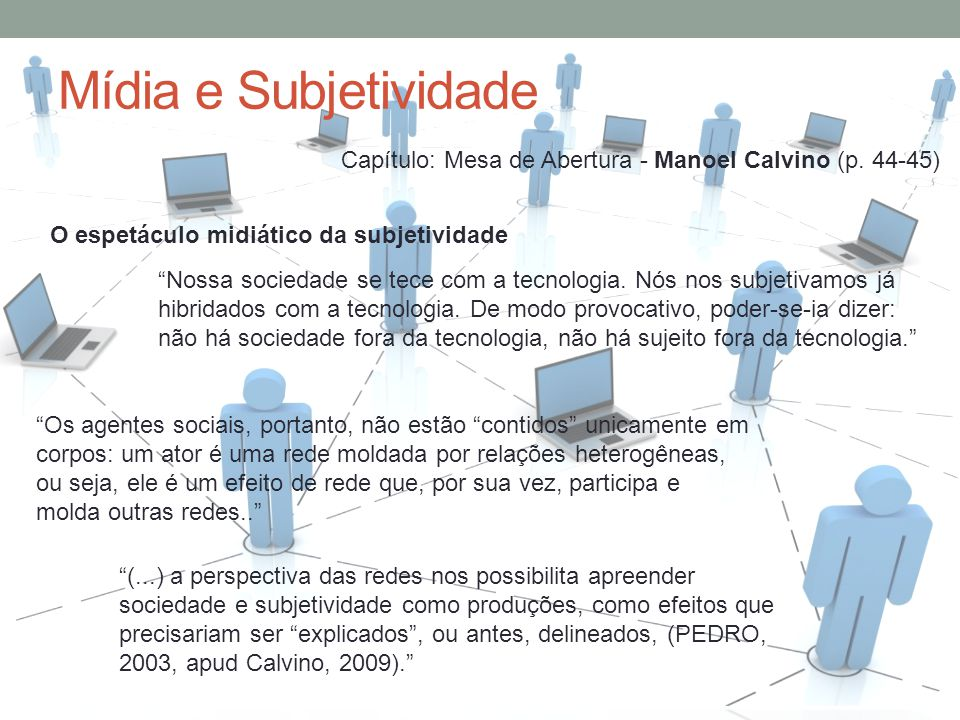 Mídia e Subjetividade Capítulo: Mesa de Abertura - Manoel Calvino (p. 44-45)