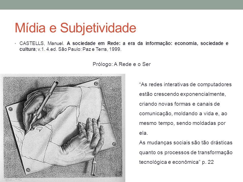Mídia e Subjetividade Prólogo: A Rede e o Ser
