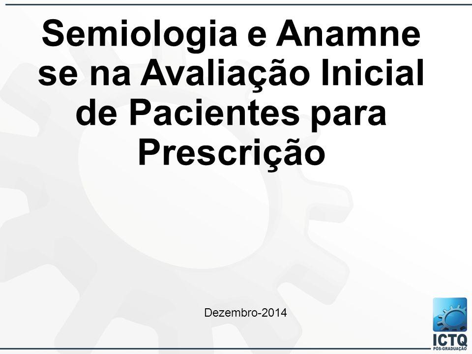 Semiologia e Anamnese na Avaliação Inicial de Pacientes para Prescrição