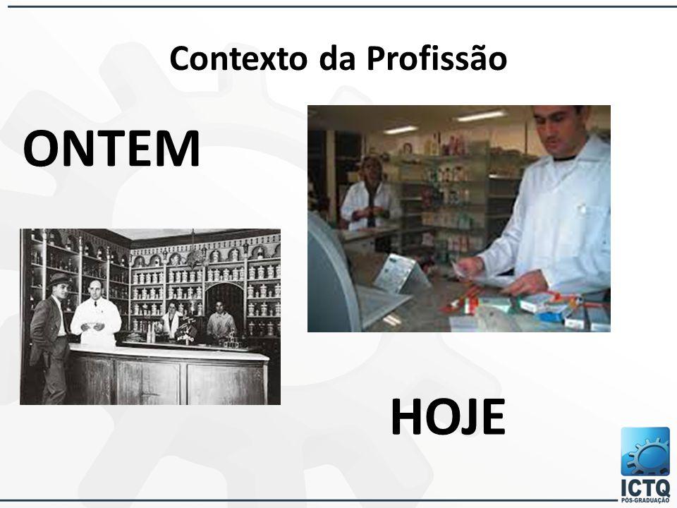 Contexto da Profissão ONTEM HOJE