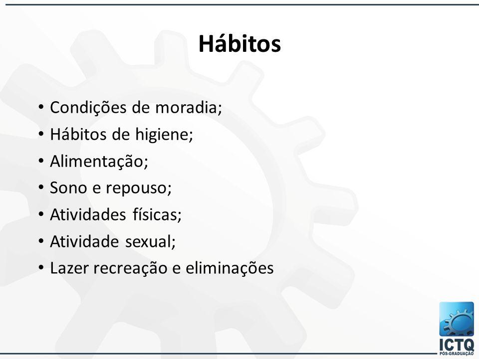 Hábitos Condições de moradia; Hábitos de higiene; Alimentação;