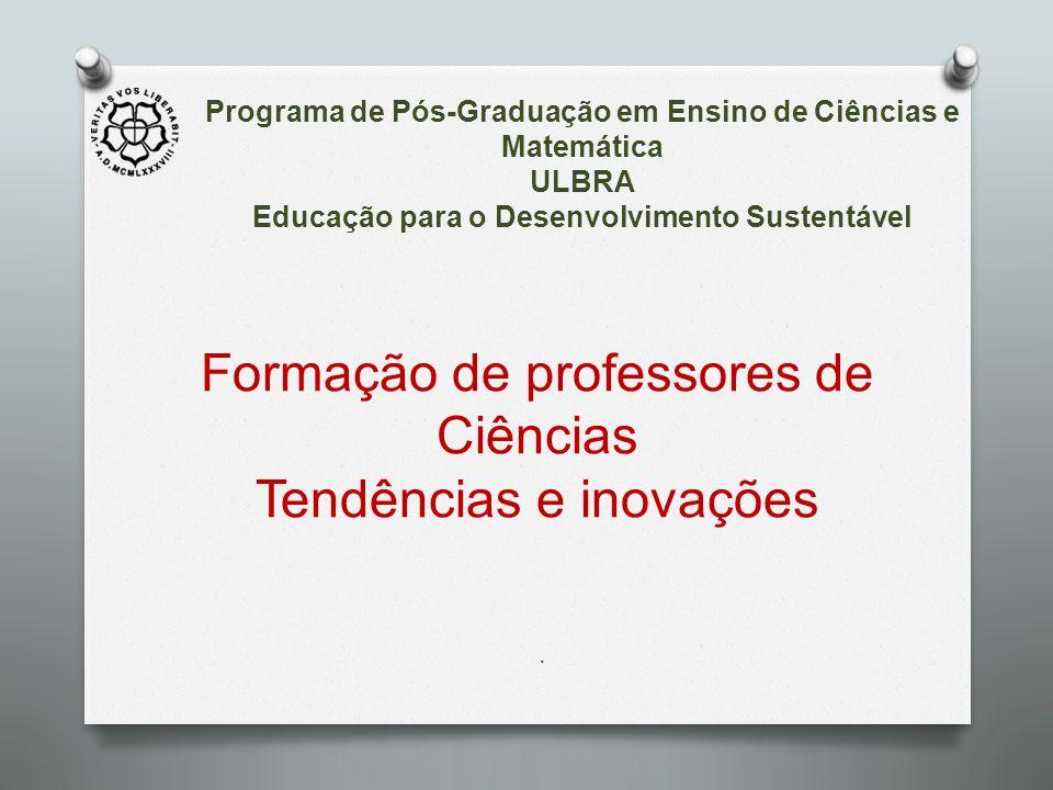 Formação de professores de Ciências Tendências e inovações