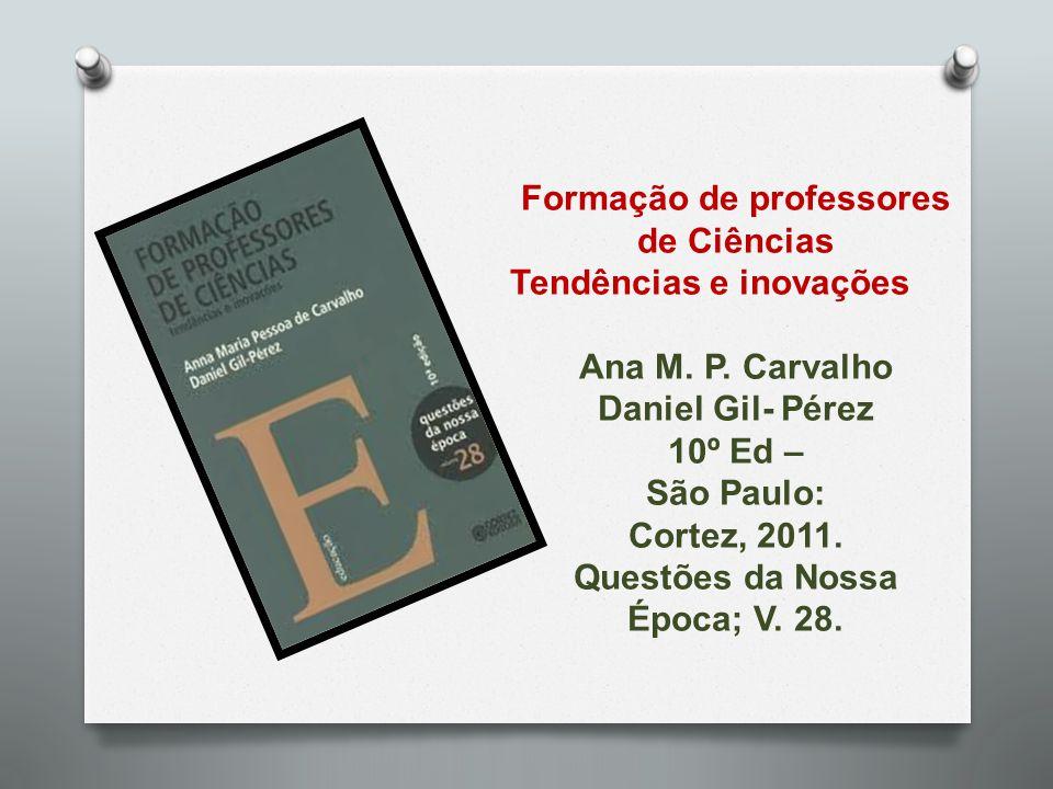 Formação de professores de Ciências Questões da Nossa Época; V. 28.