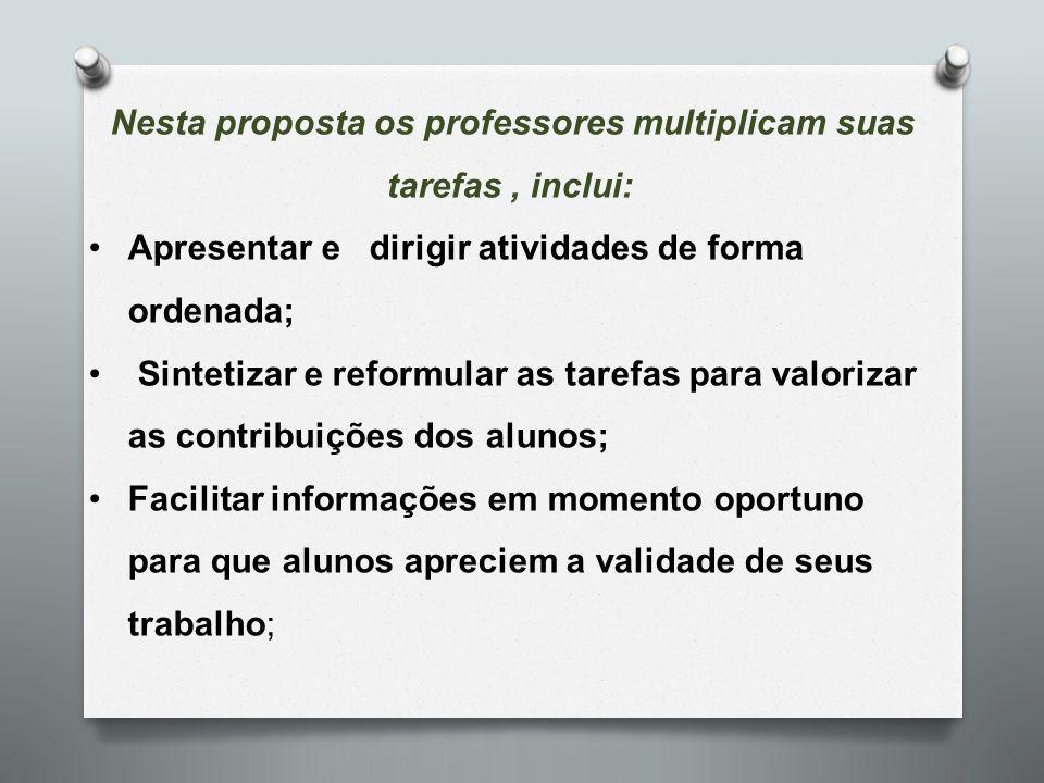 Nesta proposta os professores multiplicam suas tarefas , inclui: