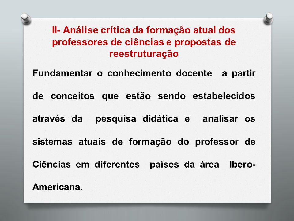 II- Análise crítica da formação atual dos professores de ciências e propostas de reestruturação