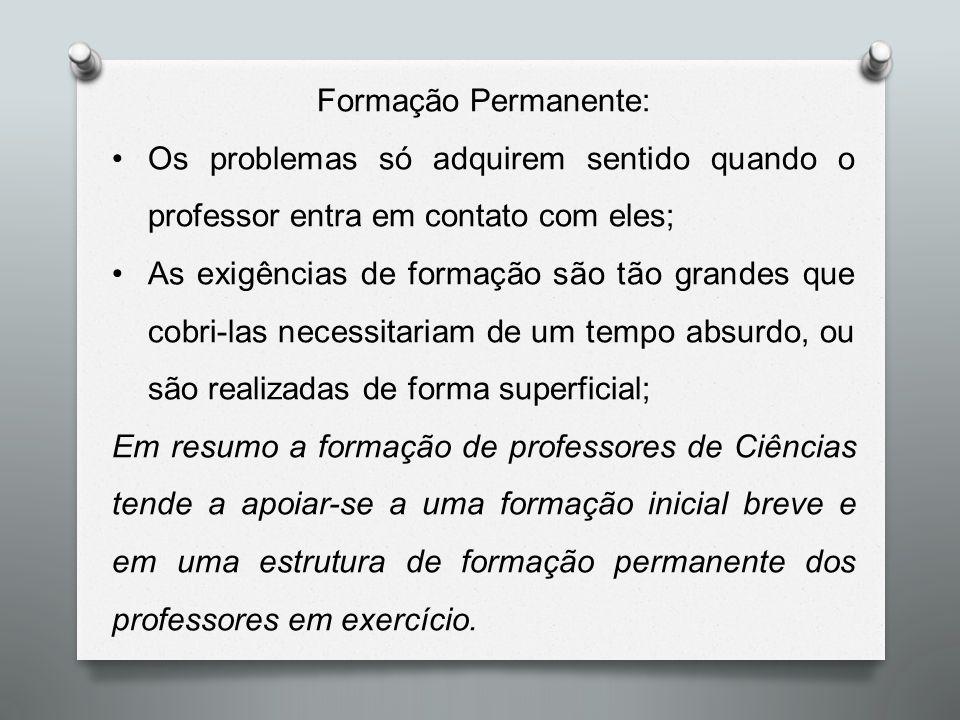 Formação Permanente: Os problemas só adquirem sentido quando o professor entra em contato com eles;