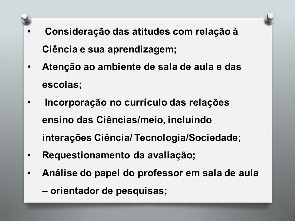 Consideração das atitudes com relação à Ciência e sua aprendizagem;