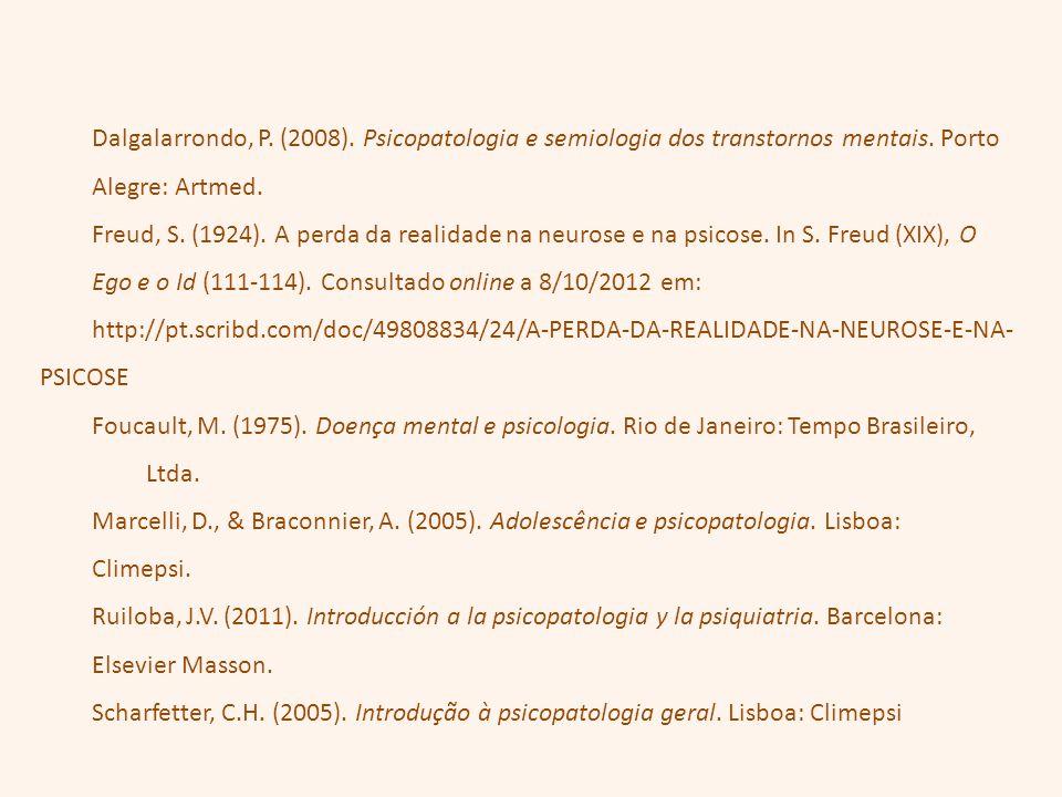 Dalgalarrondo, P. (2008). Psicopatologia e semiologia dos transtornos mentais. Porto