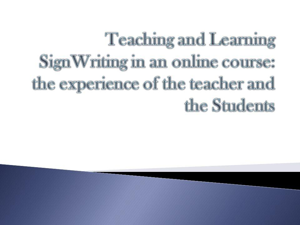 ​ Teaching and Learning SignWriting in an online course: the experience of the teacher and the Students