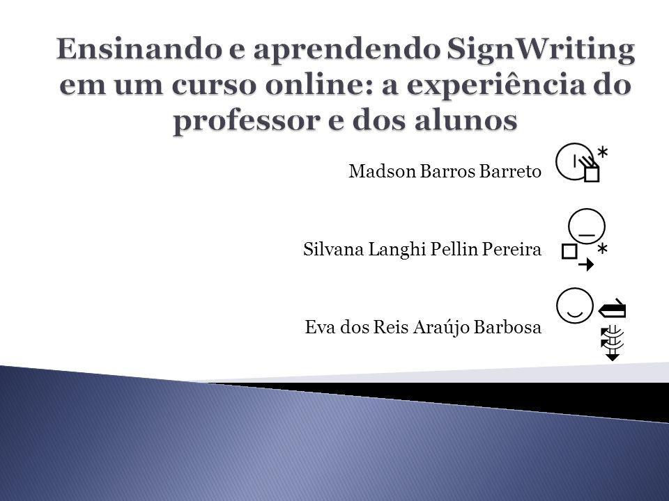 Ensinando e aprendendo SignWriting em um curso online: a experiência do professor e dos alunos
