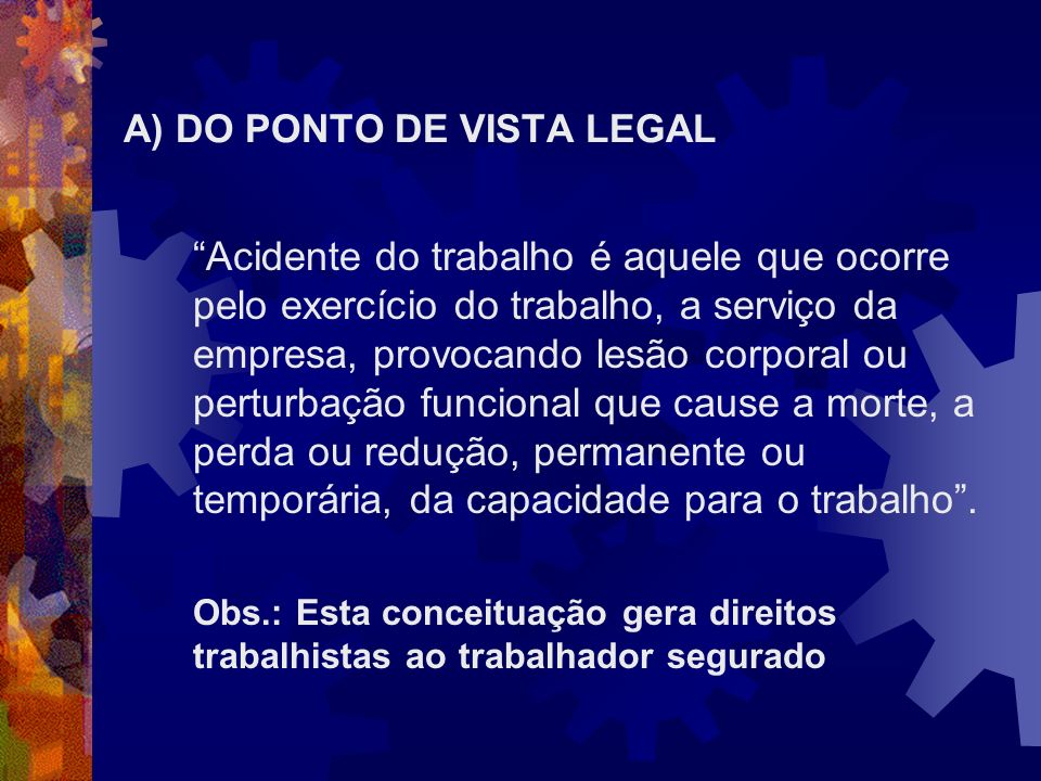 A) DO PONTO DE VISTA LEGAL