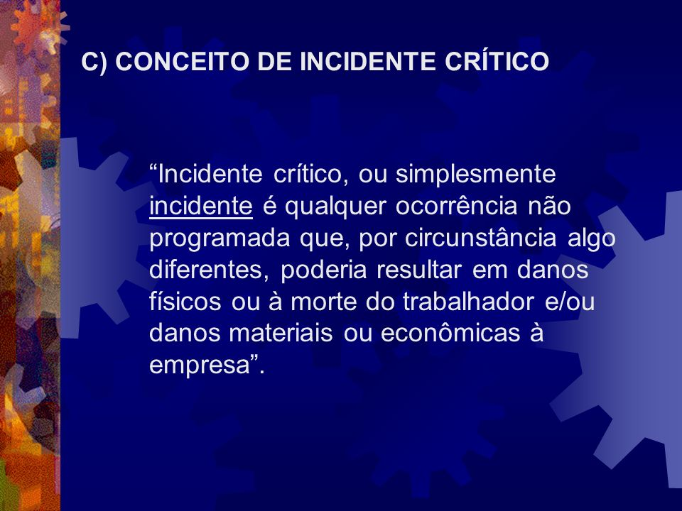 C) CONCEITO DE INCIDENTE CRÍTICO