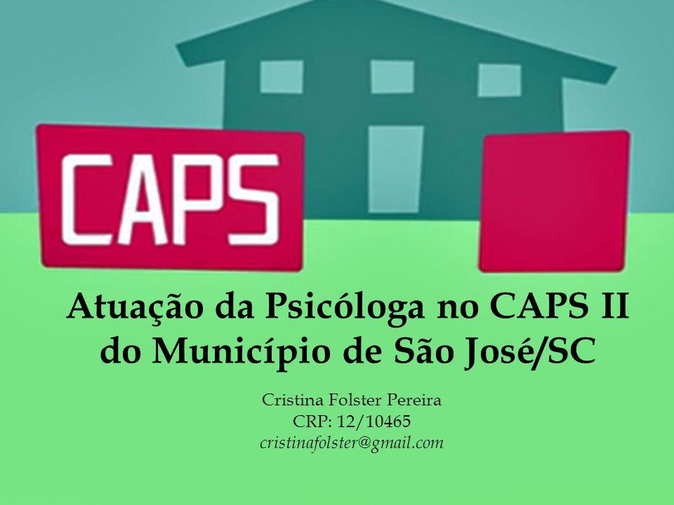 Atuação da Psicóloga no CAPS II do Município de São José/SC