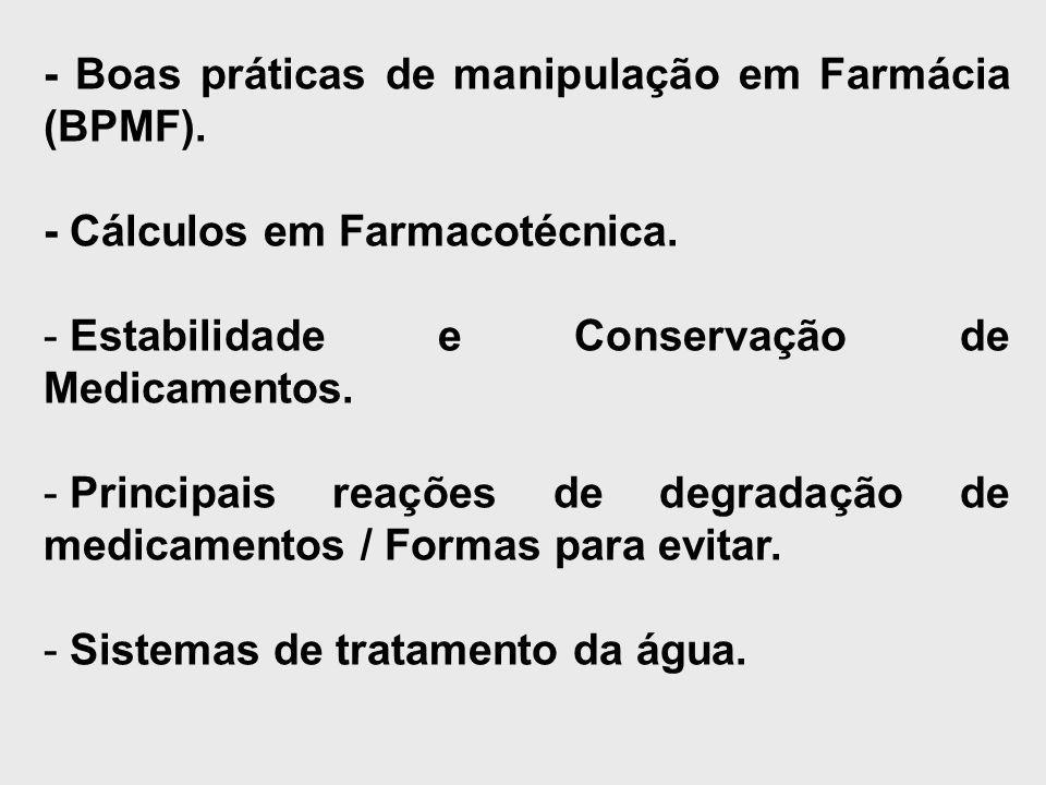 - Boas práticas de manipulação em Farmácia (BPMF).