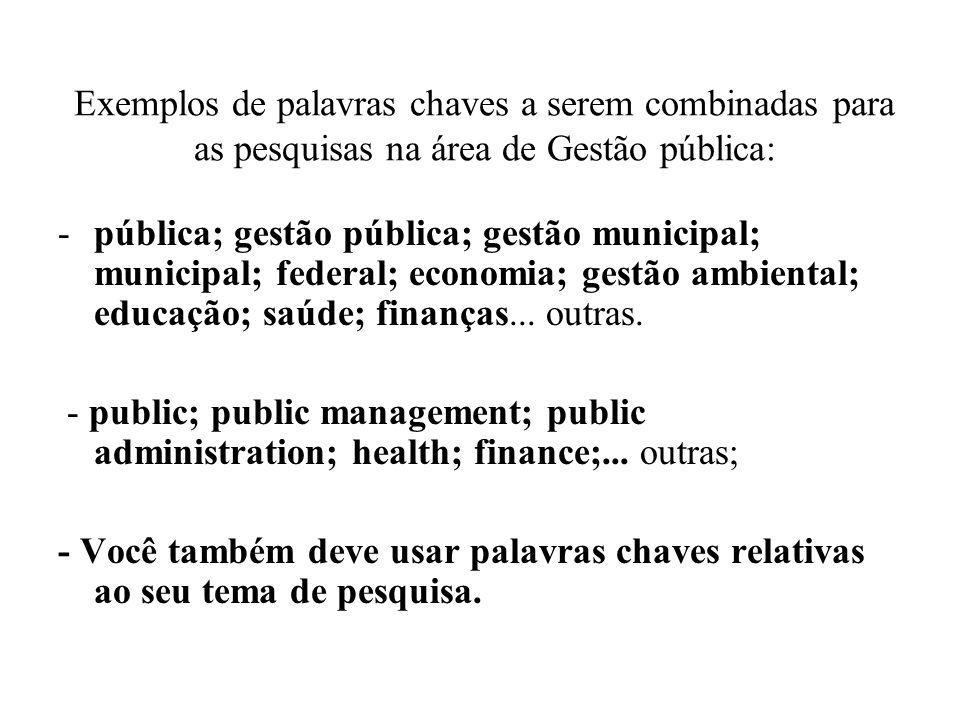 Exemplos de palavras chaves a serem combinadas para as pesquisas na área de Gestão pública: