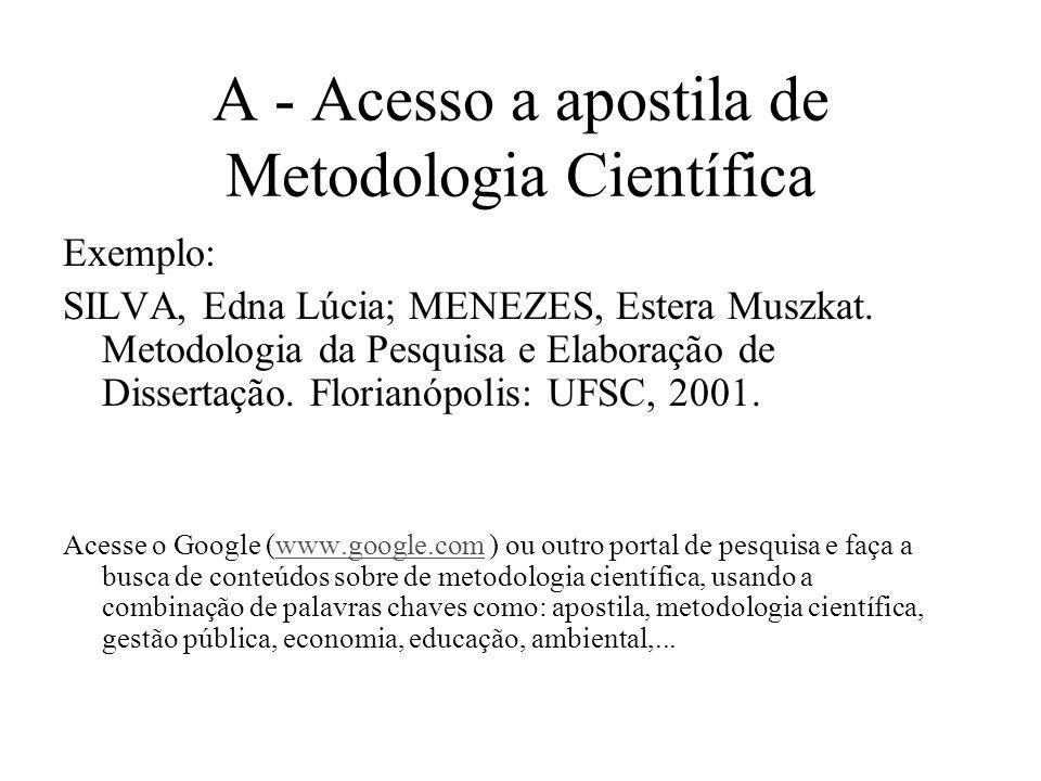 A - Acesso a apostila de Metodologia Científica