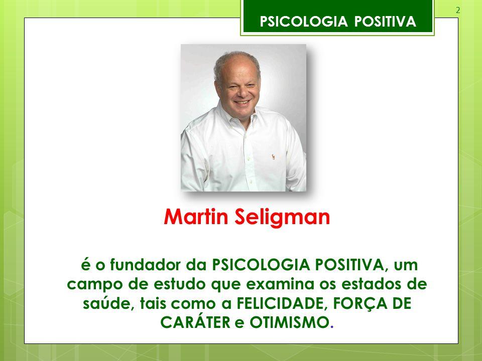 PSICOLOGIA POSITIVA Martin Seligman.