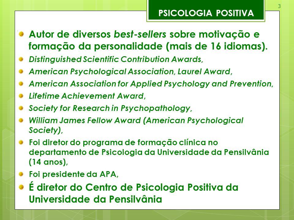 PSICOLOGIA POSITIVA Autor de diversos best-sellers sobre motivação e formação da personalidade (mais de 16 idiomas).