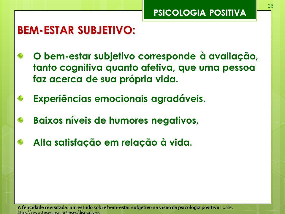 PSICOLOGIA POSITIVA BEM-ESTAR SUBJETIVO: