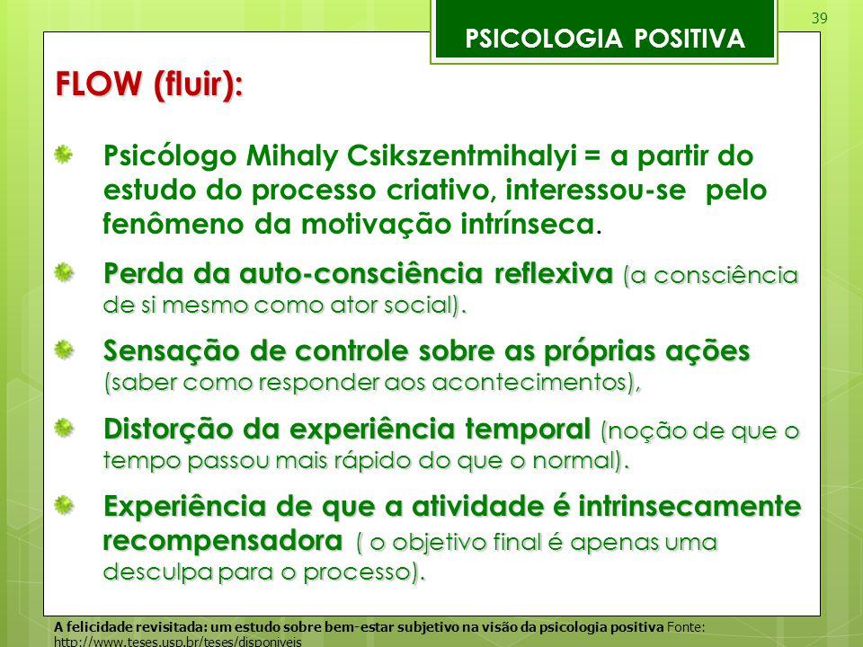 PSICOLOGIA POSITIVA FLOW (fluir):