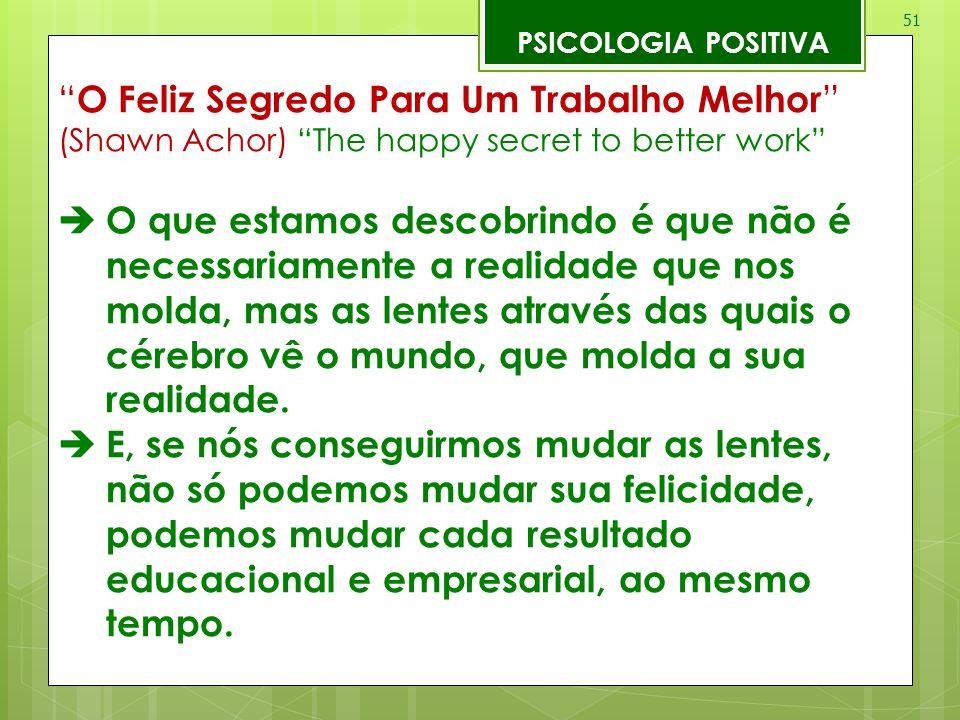 O Feliz Segredo Para Um Trabalho Melhor