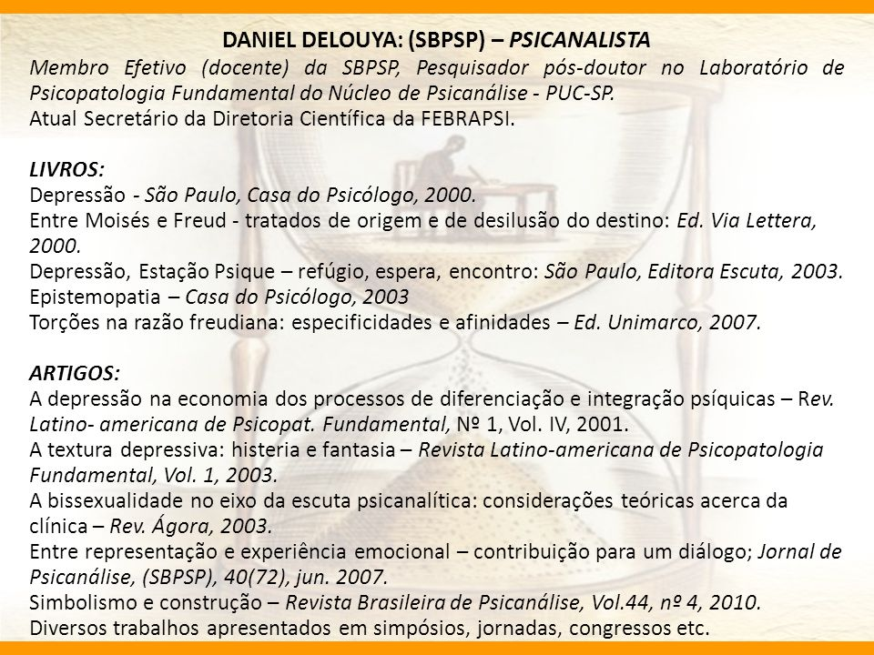 DANIEL DELOUYA: (SBPSP) – PSICANALISTA