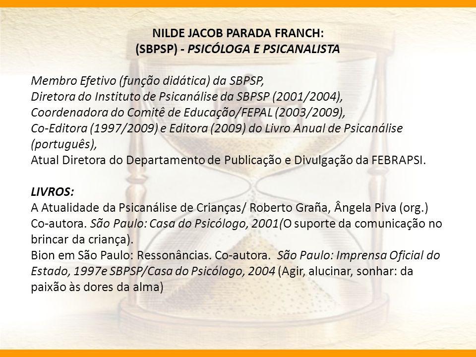 NILDE JACOB PARADA FRANCH: (SBPSP) - PSICÓLOGA E PSICANALISTA