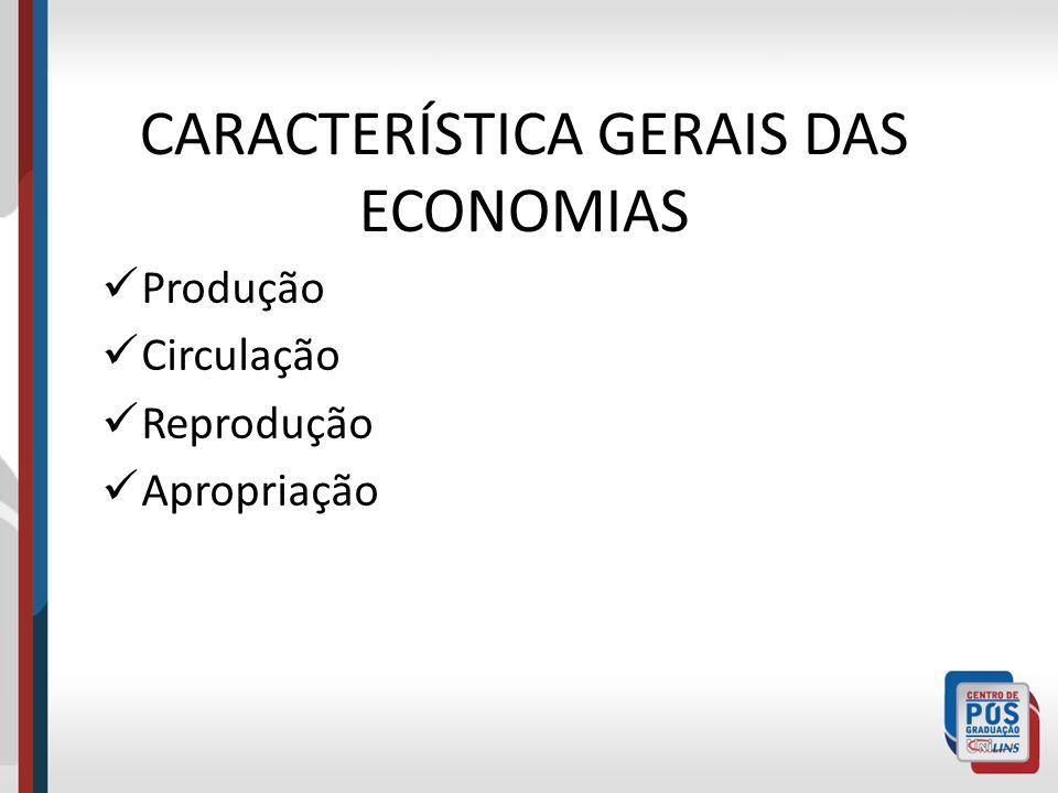 CARACTERÍSTICA GERAIS DAS ECONOMIAS