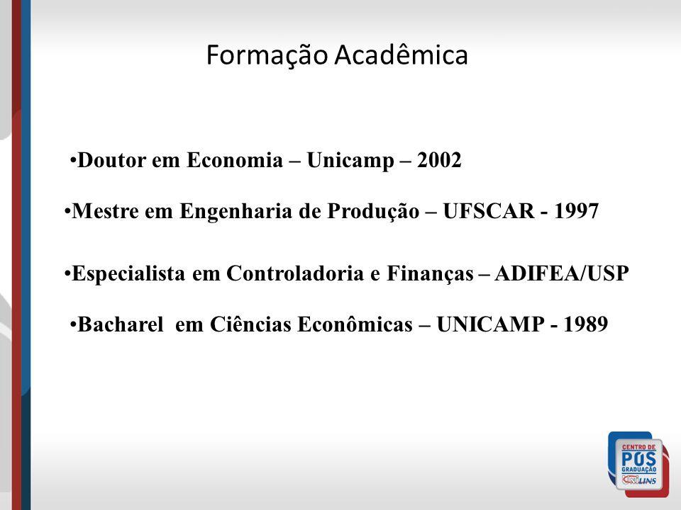 Formação Acadêmica Doutor em Economia – Unicamp – 2002