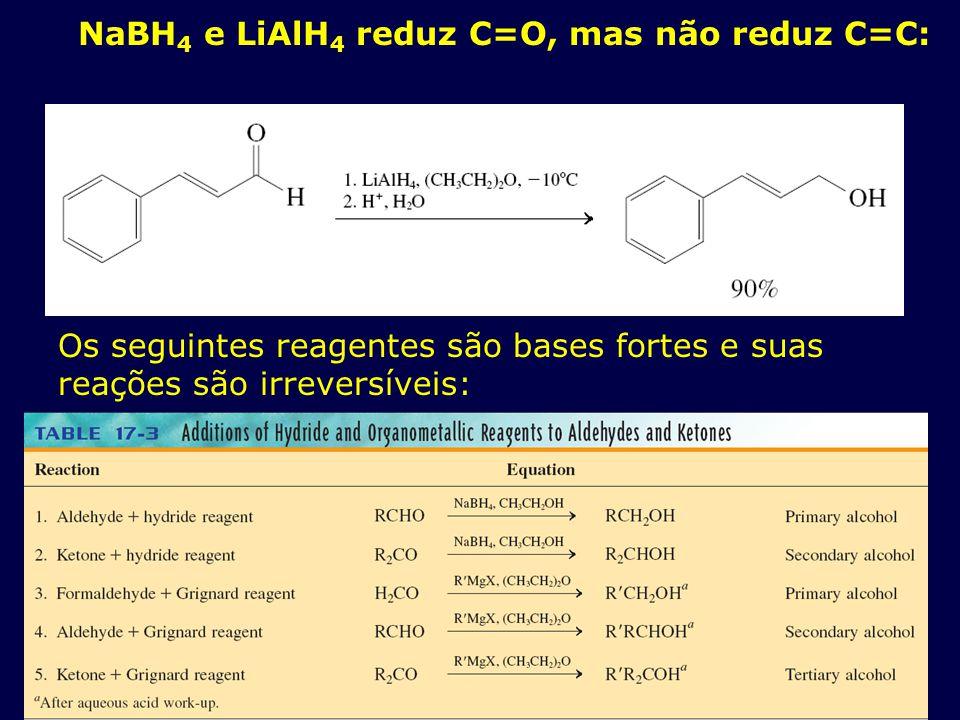 NaBH4 e LiAlH4 reduz C=O, mas não reduz C=C: