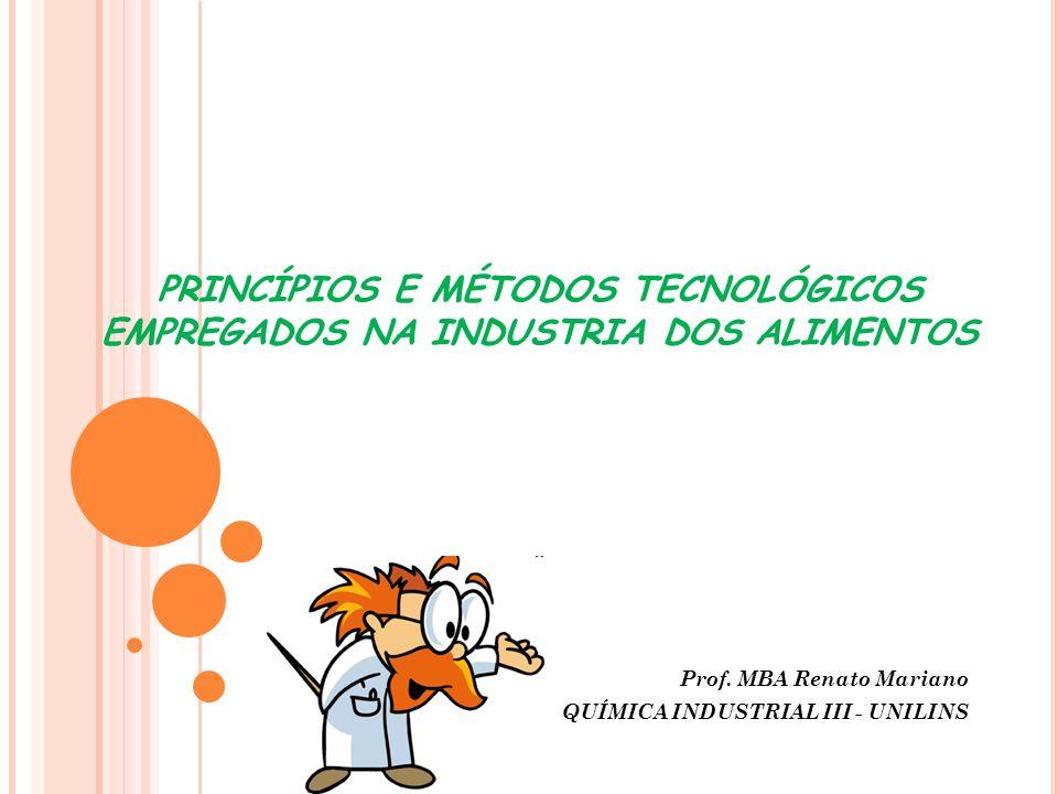 Prof. MBA Renato Mariano QUÍMICA INDUSTRIAL III - UNILINS