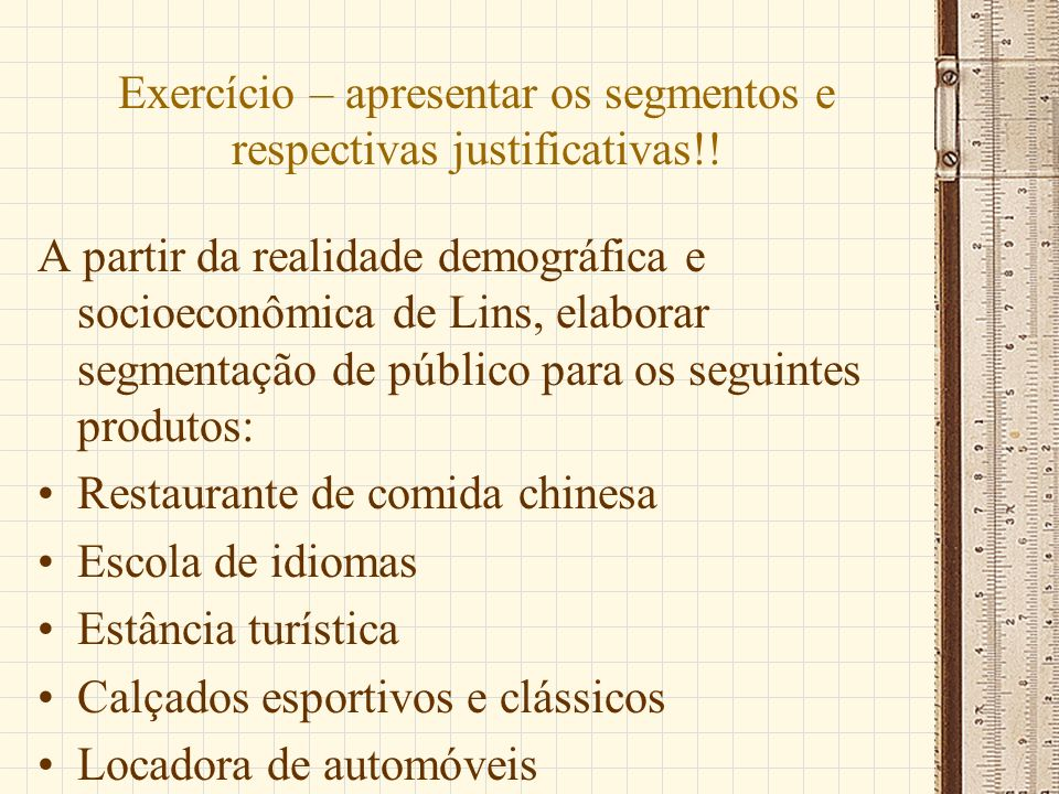Exercício – apresentar os segmentos e respectivas justificativas!!