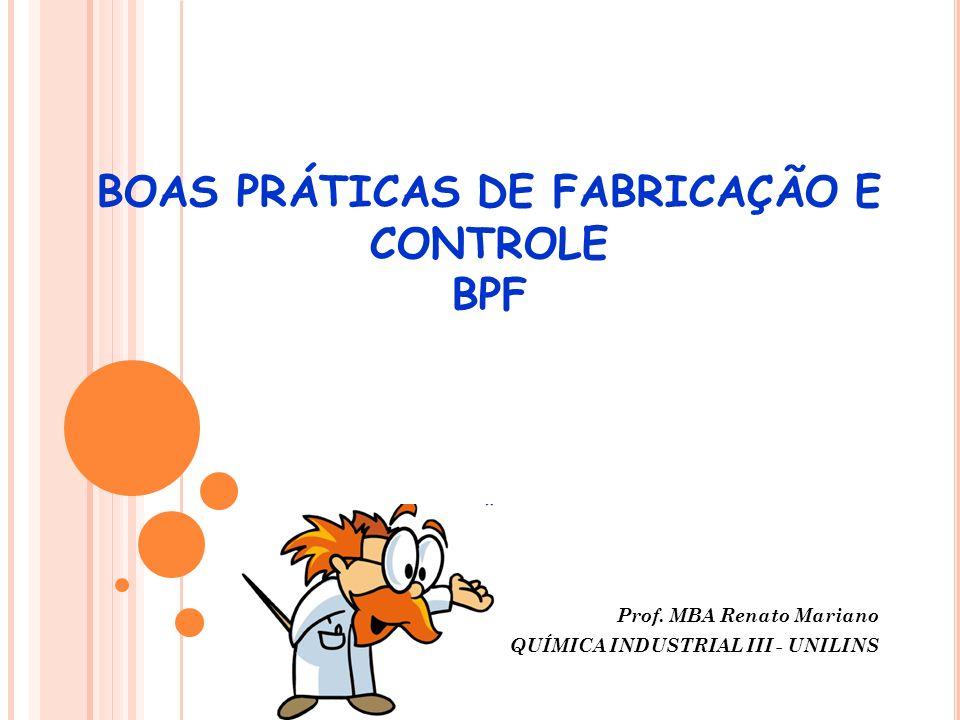 BOAS PRÁTICAS DE FABRICAÇÃO E CONTROLE BPF