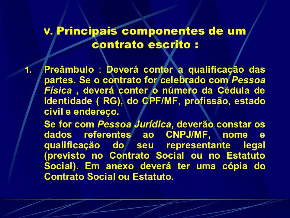 V. Principais componentes de um contrato escrito :