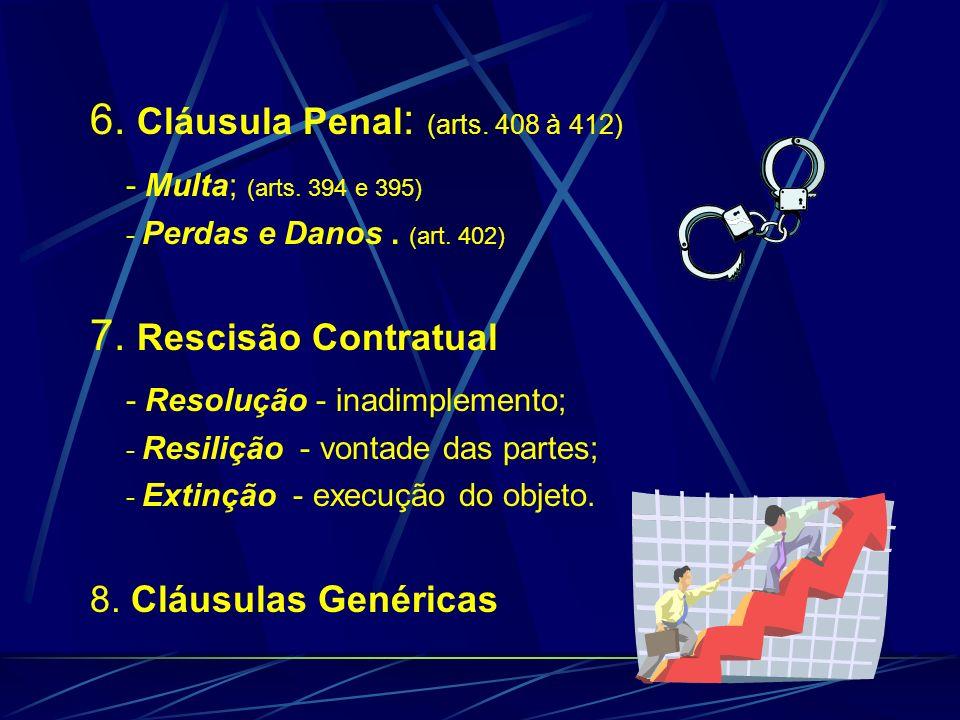6. Cláusula Penal: (arts. 408 à 412) - Multa; (arts. 394 e 395)
