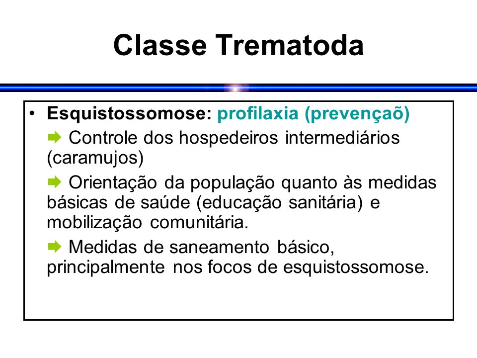 Classe Trematoda Esquistossomose: profilaxia (prevençaõ)