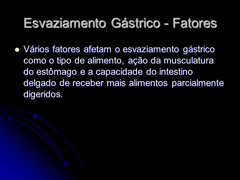 Esvaziamento Gástrico - Fatores